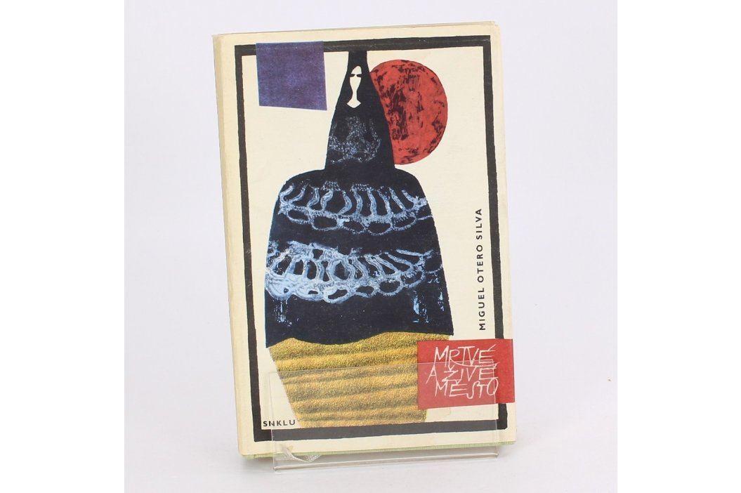 Kniha Miguel Otero Silva: Mrtvé a živé město Knihy