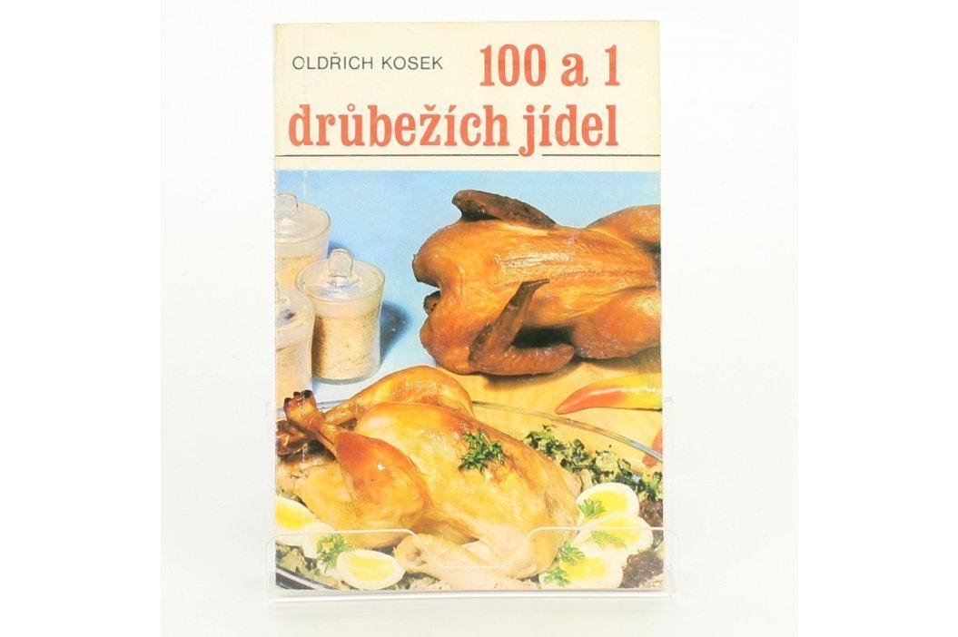 Kuchařka Oldřich Kosek: 100 a 1 drůbežích jídel Knihy