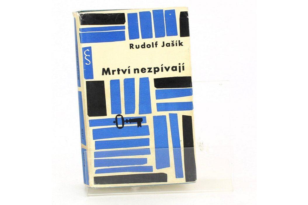 Kniha Rudolf Jašík: Mrtví nezpívají Knihy