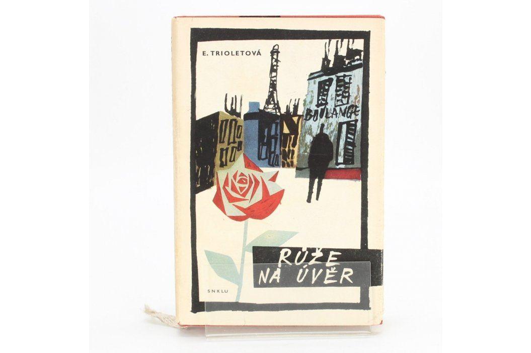 Kniha Elsa Trioletová: Růže na úvěr  Knihy