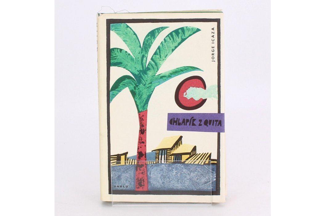 Kniha Jorge Icaza: Chlapík z Quita Knihy