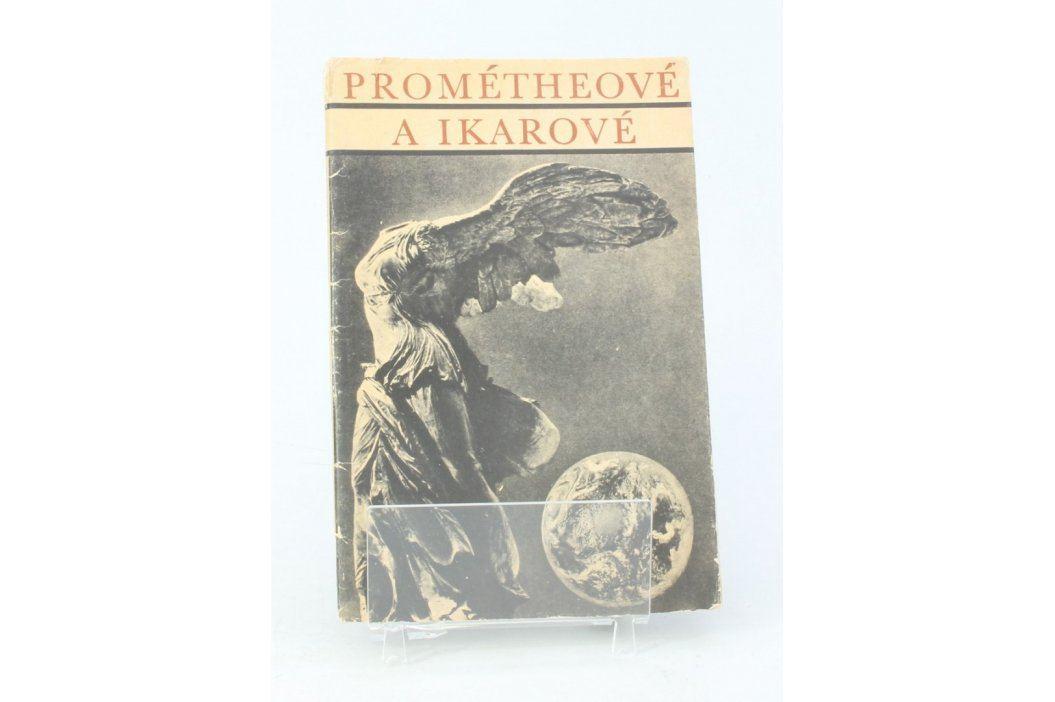 Kniha Jan V. Žižka: Prométheové a Ikarové Knihy