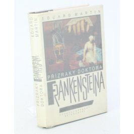 Eduard Martin: Přízraky doktora Frankensteina