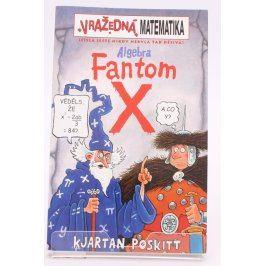 Kniha K. Poskitt: Algebra Fantom X
