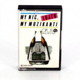 Audiokazeta My nic, my muzikanti Lojzo