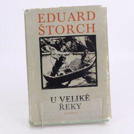 Kniha U Veliké řeky  Eduard Štorch