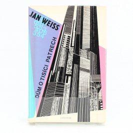Kniha J. Weiss: Dům o tisíci patrech