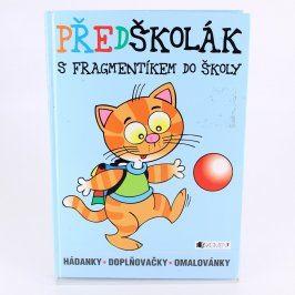 Kniha Předškolák s fragmentíkem do školy