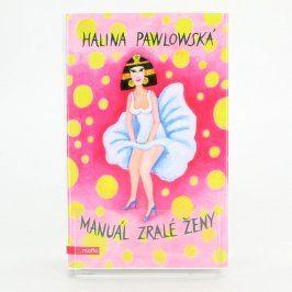 Kniha Manuál zralé ženy Halina Pawlowská