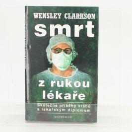 Kniha Smrt z rukou lékaře Wensley Clarkson