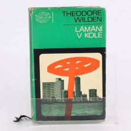 Kniha Lámání v kole Theodore Wilden