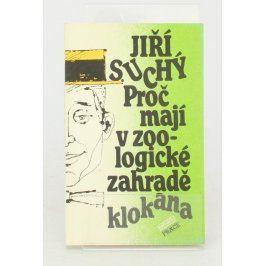 Kniha Jiří Suchý: Proč mají v zoo-logické zahradě