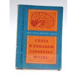 Kniha Z. Servít: Cesta k záhadám lidského mozku