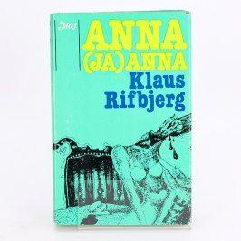 Kniha Anna (Ja) Anna Klaus Rifbjerg