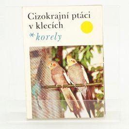 Cizokrajní ptáci korely Jan Dienstbier