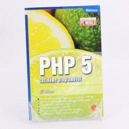 PHP 5 začínáme programovat Jiří Bráza