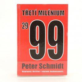 Kniha 2999 Třetí milénium Peter Schmidt