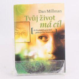 Kniha Tvůj život má cíl Dan Millman