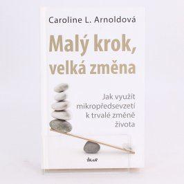 Kniha Malý krok, velká změna Caroline L.Arnoldová
