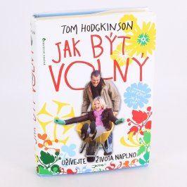 Kniha Jak být volný Tom Hodgkinson