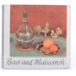 Kniha Hertha Kurth: Bast a kukuřičná píce