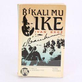 Kniha Ivan Brož: Říkali mu Ike