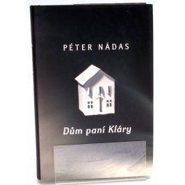Kniha Péter Nádas: Dům paní Kláry