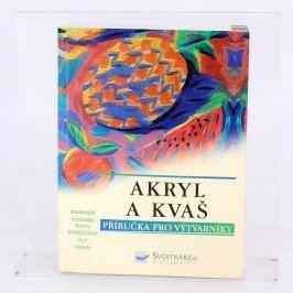 Akryl a Kvaš -příručka pro výtvarníky