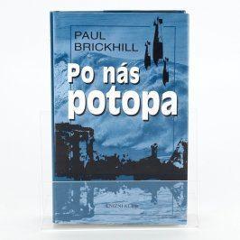 Kniha Po nás potopa - Paul Brickhill