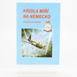Kniha Křídla míří na Německo -Miloslav Pajer