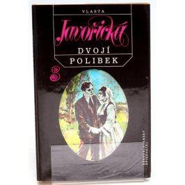 Kniha Vlasta Javořická: Dvojí polibek