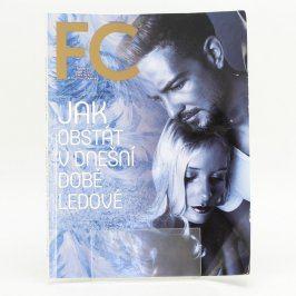 Časopis FC: Jak obstát v dnešní době ledové