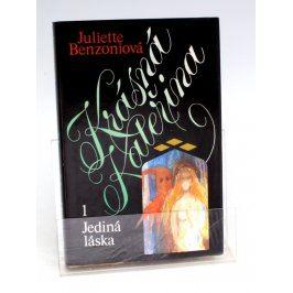 Benzoniová: Krásná Kateřina 1 - Jediná láska