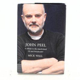Biografie John Peel - Mick Wall