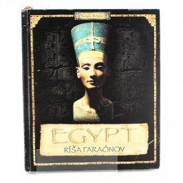 Kniha EGYPT RÍŠA FARAÓNOV