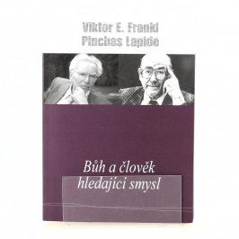 Frankl, Lapide: Bůh a člověk hledají smysl