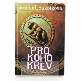 Kniha Jarmila Loukotková: Pro koho krev