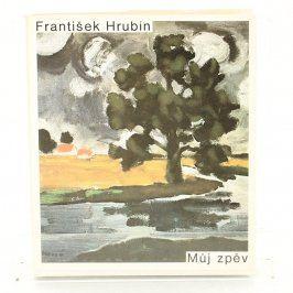 Kniha František Hrubín: Můj zpěv