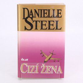 Kniha Danielle Steel: Cizí žena