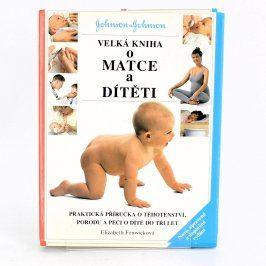 Kniha E. Fenwicková: Velká kniha o matce a dítěti