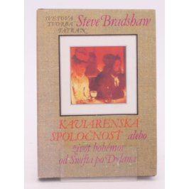 Bradshaw: Kaviarenská spoločnosť alebo život