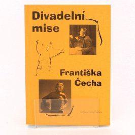 Divadelní mise Františka Čecha