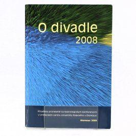 Sborník, ed. J. Štefanides: O divadle 2008