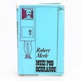 Kniha Muži pod ochranou Robert Merle