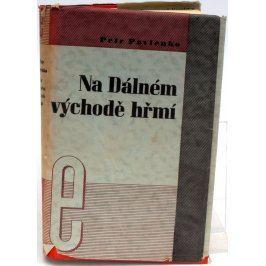 Kniha Petr Pavlenko: Na Dálném východě hřmí