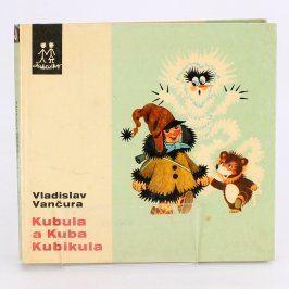 Kniha V. Vančura: Kubula a Kuba Kubikula