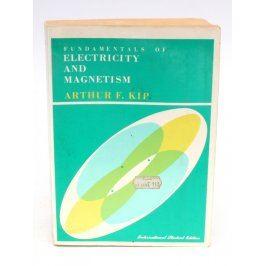 Arthur F. Kip: Electricity and Magnetism