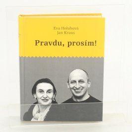 Eva Holubová, Jan Kraus: Pravdu, prosím!