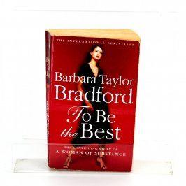 Kniha Barbara Taylor Bradford:To Be the Best