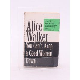 A. Walker: You Can't Keep a Good Woman Down